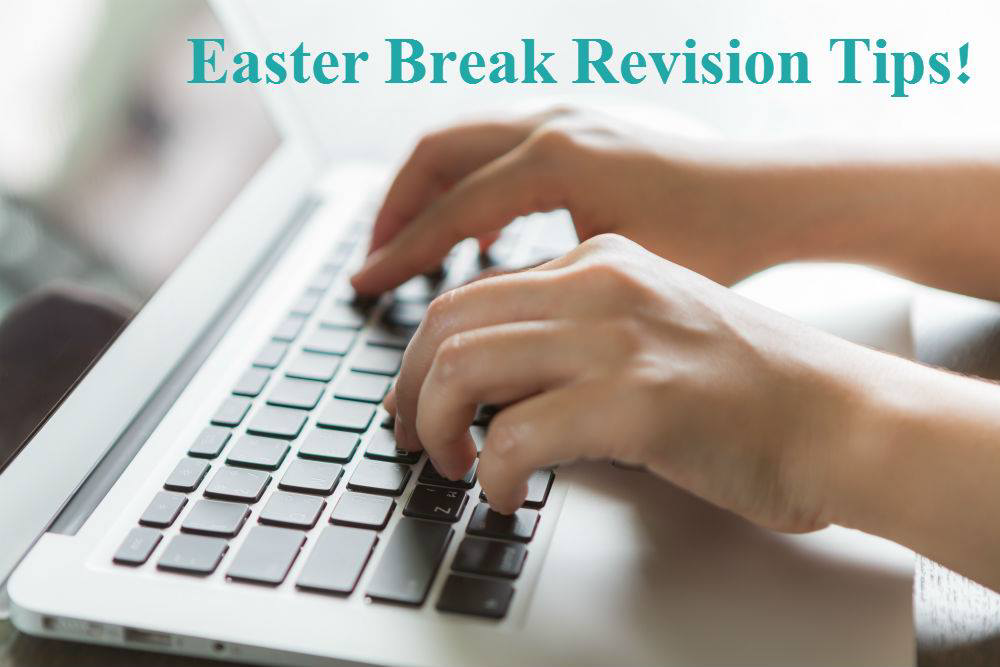 Easter Break Revision Tips